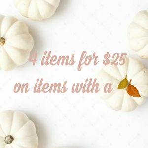 🍂4 items for $25 on select items 🍂